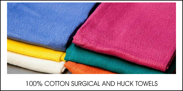 100% COTTON SURGICAL AND HUCK TOWELS